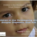 Webinar: Simple Diseases that Kill – Children in the Developing World